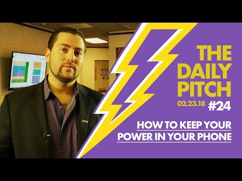 How To Keep Your Power In Your Phone | The Daily Pitch #24