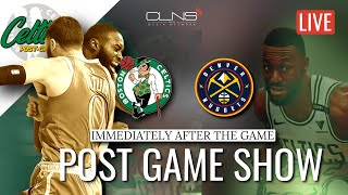 LIVE Celtics Vs Nuggets Post Game Show | Powered By @lockerroomapp