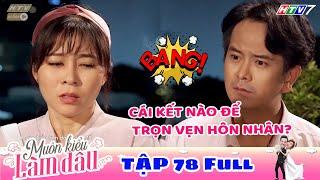 Muôn Kiểu Làm Dâu - Tập 78 Full | Phim Mẹ chồng nàng dâu -  Phim Việt Nam Mới Nhất 2019 - Phim HTV