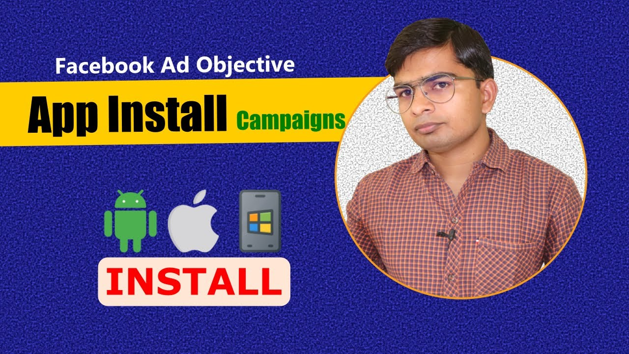App Install Facebook Ad Objective Explained | Increase Install of Android App, iPhone Mobile App
