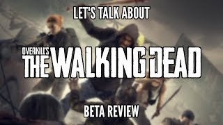 Let's Talk About: Overkill's The Walking Dead (Beta Review)