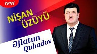 Eflatun Qubadov - Nisan uzuyu 2019 (Audio)