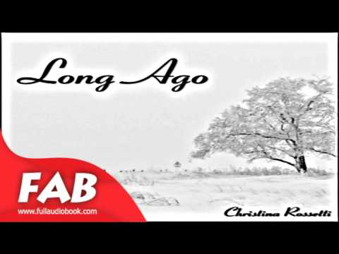 Long Ago Full Audiobook  by Christina ROSSETTI by Multi-version  Audiobook