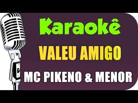 🎤 Mc Pikeno & Menor - Valeu Amigo - Karaokê