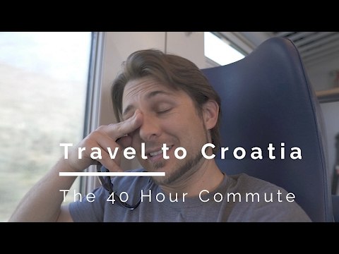 Traveling To Croatia, The 40 Hour Commute