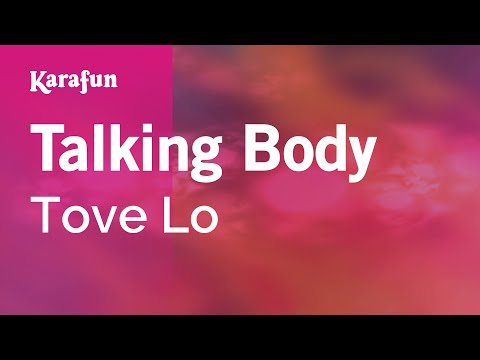Karaoke Talking Body - Tove Lo *
