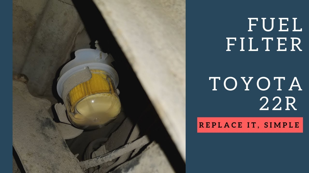 Fuel Filter Replacement 1984 Toyota 22r Youtube