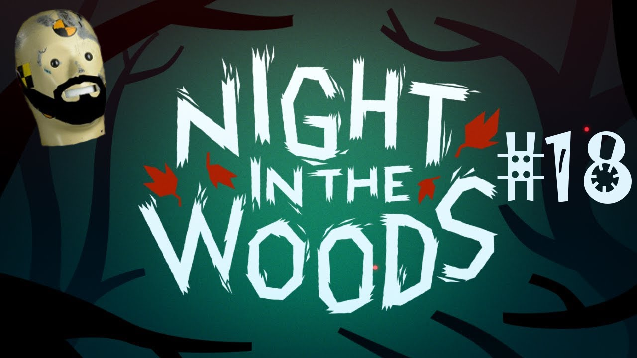night in the woods 18 dead bodies and ghosts youtube. Black Bedroom Furniture Sets. Home Design Ideas
