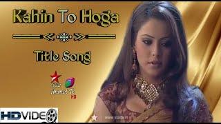 Kahin To Hoga II Title Song II HD II Star Plus