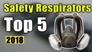 BEST 5: Safety Respirators 2018