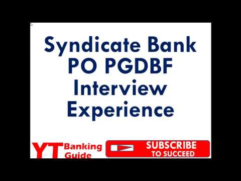 Syndicate Bank PO PGDBF Interview Experience Part 1 - YT Banking Guide