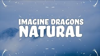 Video Imagine Dragons - Natural (Lyrics) download MP3, 3GP, MP4, WEBM, AVI, FLV Agustus 2018