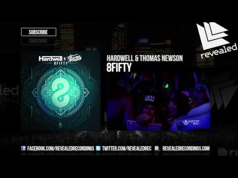 Hardwell & Thomas Newson - 8Fifty (OUT NOW!)
