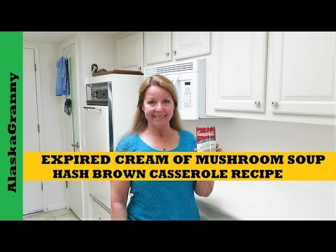 Expired Cream Of Mushroom Soup - Hash Brown Casserole Recipe