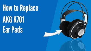 How to Replace AKG K701 Headphones Ear Pads/Cushions | Geekria
