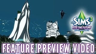 Die Sims 3 Into the Future - Feature Preview Video