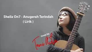 Download Anugerah Terindah Sheila On 7 - Cover Tami Aulia + Lirik