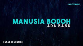 Ada Band – Manusia Bodoh (Karaoke Version)