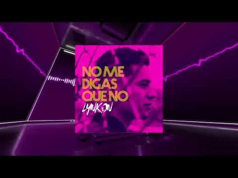 Lynkon - No Me Digas Que No
