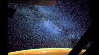 Earth and the Stars Around Us -Time-Lapse Footage From ISS - HD