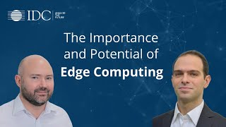 The Importance and Potential of Edge Computing