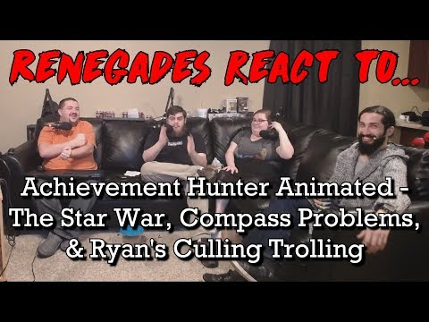 Renegades React to... AH Animated - The Star War, Compass Problems, & Ryan's Culling Trolling