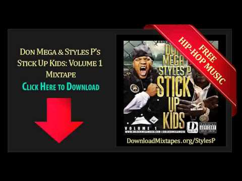 Don Mega & Styles P - Intro - Stick Up Kids: Volume 1 Mixtape