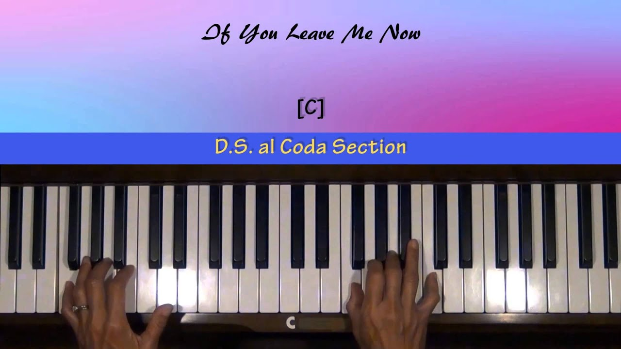 If You Leave Me Now Piano Tutorial Slow Sections Youtube