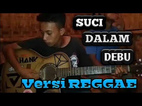 Wiiih... coba di tonton: Suci dalam Debu versi reggae