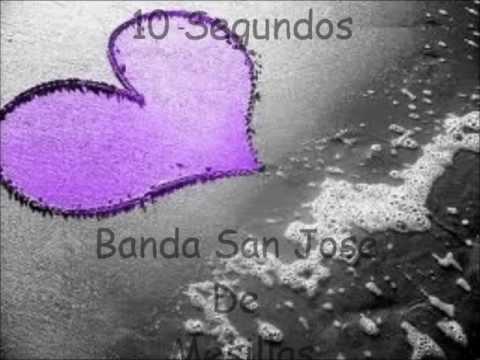 Banda San Jose De Mesillas - 10 Segundos