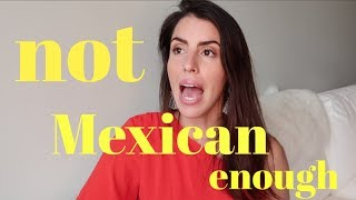You don't look mexican enough