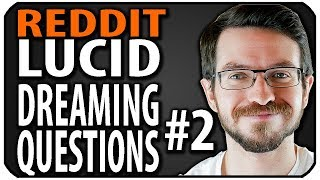 Answering Lucid Dreaming Questions on Reddit's /r/LucidDreaming #2