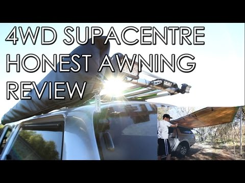 4WD Supacentre Honest Kings Awning Review
