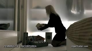 FEMMINILITA' (IN)CORPOREA SCENA 2