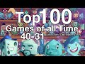 Top 100 Games of all Time (40-31)
