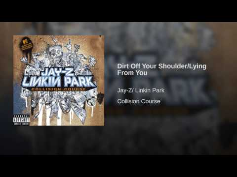 Dirt Off Your Shoulder/Lying From You