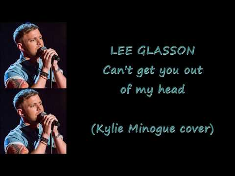 LEE GLASSON - Can't get you out of my head |LYRICS|