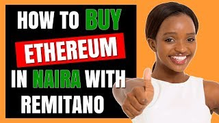 Remitano Tutorial Nigeria: How To Buy Ethereum with Naira with Remitano