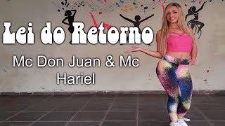 Lei do Retorno -Mc Don Juan & Mc Hariel(coreografia Keilla Fernanda)