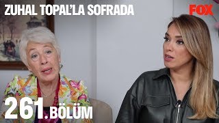 Zuhal Topal'la Sofrada 261. Bölüm