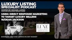 Using Direct Response Marketing to Target Luxury Sellers w/Dean Jackson | Luxury Listing Specialist