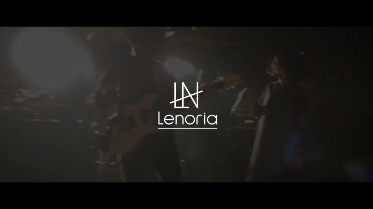 Lenoria -1st Live digest-(Live clip)