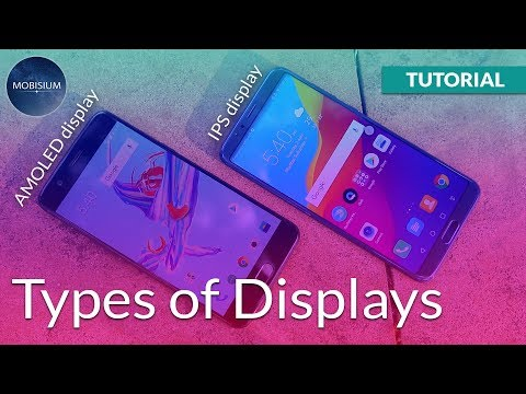 Types Of Displays and Touch Screen Explained - IPS, OLED, AMOLED Displays