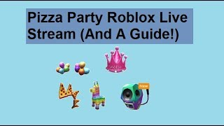 ROBLOX Pizza Party Event Live Stream (GUIDE HOW TO GET EVERYTHING!!)