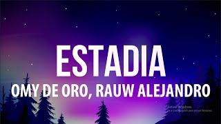 Omy De Oro x Rauw Alejandro - Estadia (Letra/Lyrics)