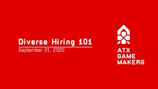 ATX Game Makers Presents: Diverse Hiring 101