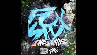 Foxsky - The Whip [Official Full Stream]