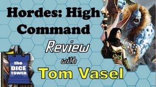 Hordes: High Command Review - with Tom Vasel