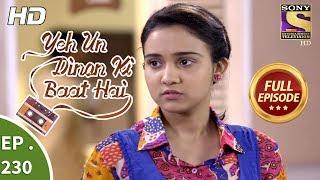Yeh Un Dinon Ki Baat Hai - Ep 230 - Full Episode - 20th July, 2018