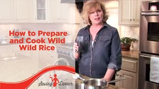 How To Prepare And Cook Wild Rice By Saving Dinner's Leanne Ely